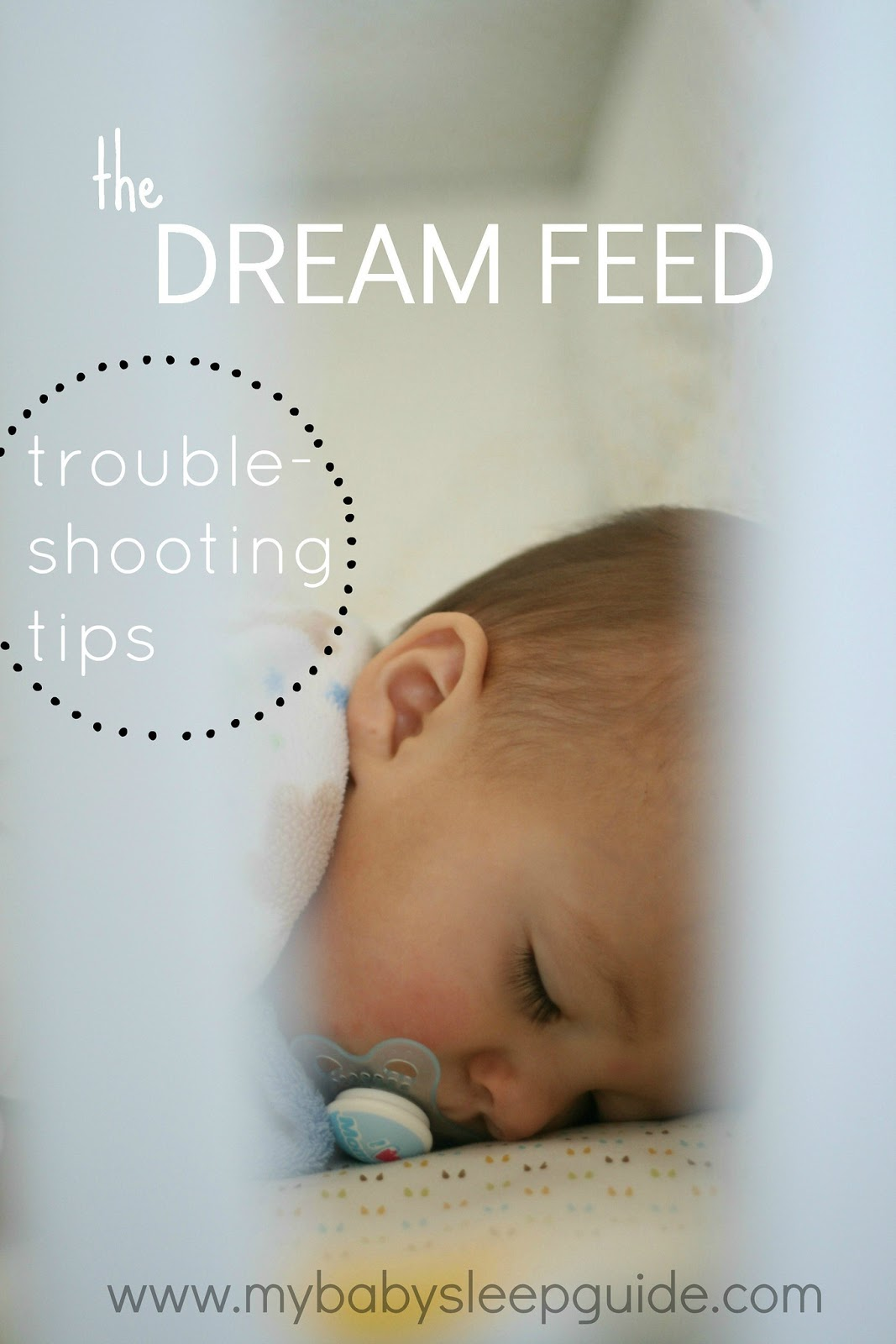 Dream Feed Troubleshooting Tips ~ My Baby Sleep Guide | Your