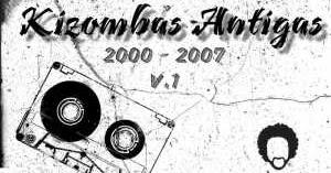 (Kizomba, Mix) Kizombas Antigas V.1 ( 2000-2007 ) By Dj Nelasta (2018) ~ Musicas para baixar
