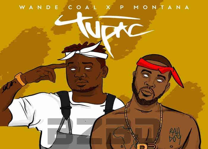 Wande Coal & DJ P. Montana Collabo In 'Tupac'