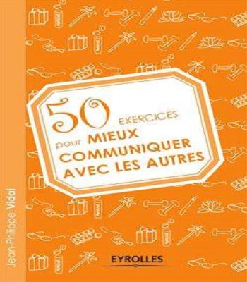 livre 50 exercices pour mieux communiquer avec les autres PDF