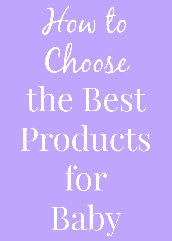 How to Choose the Best Products for Baby