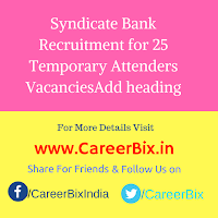 Syndicate Bank Recruitment for 25 Temporary Attenders Vacancies