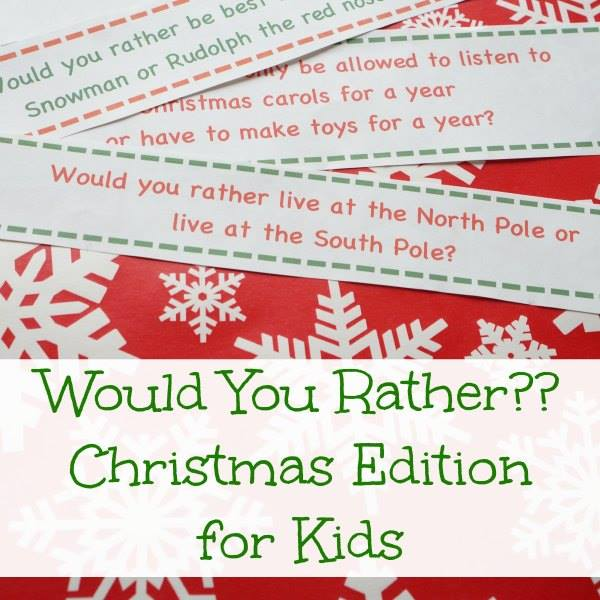 printable christmas version of would you rather - Christmas advent countdown.  Fun Christmas craft and activity ideas for every day of advent. Perfect ideas for toddlers, preschoolers and older kids.