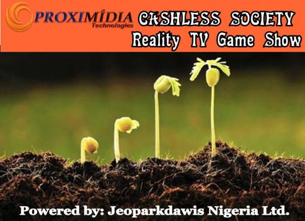 Apply for Cashless Society Reality TV Game Show Empowering Youths With N9,000,000 Grant Each