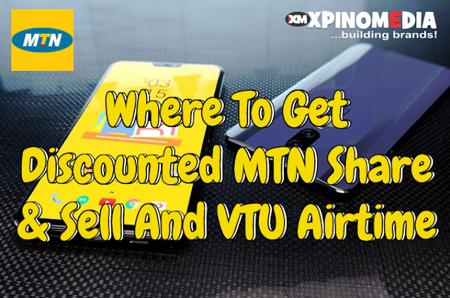 Where To Get Discounted MTN Share & Sell And VTU Airtime