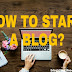 What is the blog? How to Start a Blog in 2019?