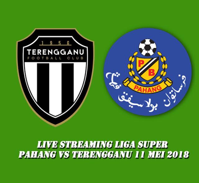 Live Streaming Liga Super Pahang Vs Terengganu 11 Mei 2018