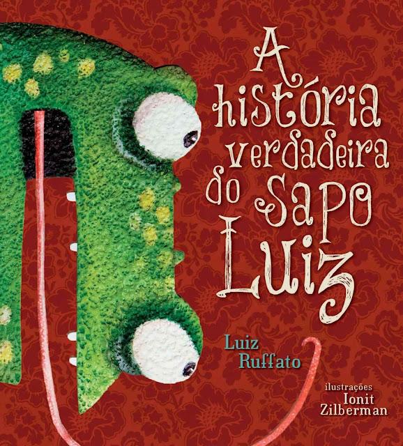 A história verdadeira do sapo Luiz - Luiz Ruffato