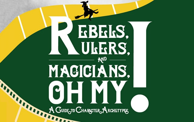 Rebels, Rulers, and Magicians, Oh My! A Guide to Character Archetypes