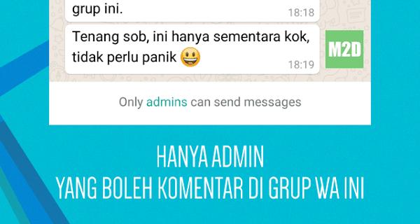 Rupanya WhatsApp mulai memperhatikan nasib admin di dalam sebuah grup Mencegah Anggota Grup Mengirim Pesan ke Grup WhatsApp