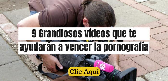 9-videos-para-vencer-la-pornografia