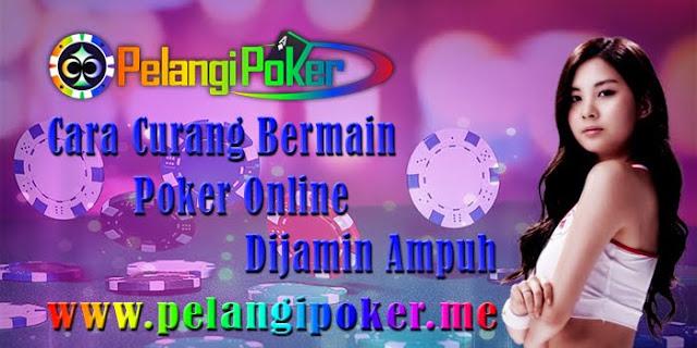 Cara-Curang-Bermain-Poker-Online-Dijamin-Ampuh