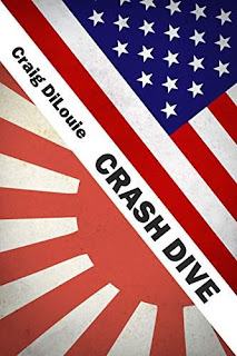 Crash Dive: a novel of the Pacific War - action-packed naval thriller by Craig DiLouie