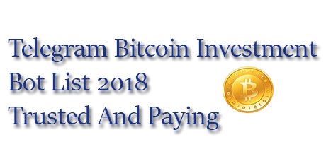 telegram_bitcoin_investment_bot_list_2018_trusted_and_paying