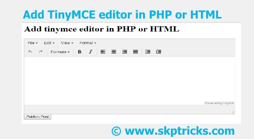 Add TinyMCE editor in PHP or HTML | SKPTRICKS