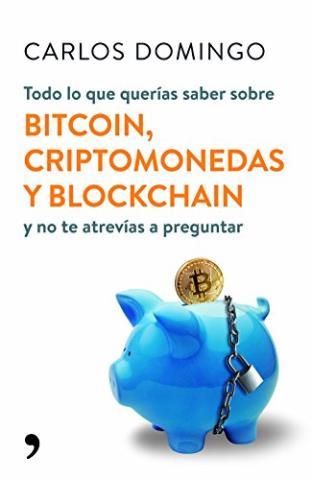 Todo lo que querías saber sobre bitcoin, criptomonedas y blockchain
