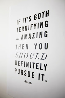 If it's both terrifying and amazing then you should definitely pursue it.  Fearless Change Open House, Julie Little Fitness, www.HealthyFitFocused.com