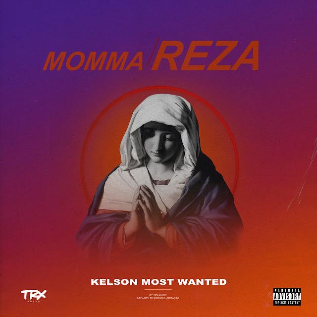 Kelson Most Wanted - Momma Reza (Rap) [Download] mama reza eu não vou a igreja baixar nova musica descarregar agora 2019