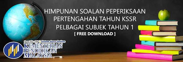 Himpunan Soalan Pelbagai Subjek Peperiksaan Tengah Tahun bagi Tahun 1 KSSR