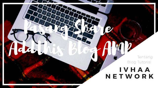 Cara Memasang Share Addthis Pada Blog AMP