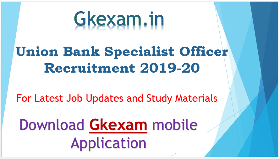 Union Bank Specialist Officer Recruitment 2019-20