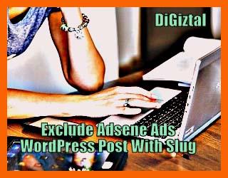 how to exclude Adsense ads on WordPress post using slug