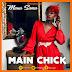 Maua Sama - Main Chick (New Audio + Video) | Download Fast