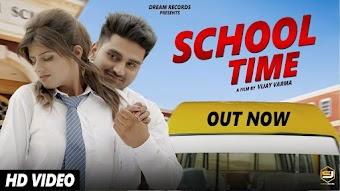School Time – Raj Mawer – Himanshi Goswami Haryanvi Video Download