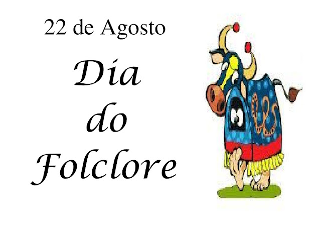 22 de Agosto Dia do Folclore