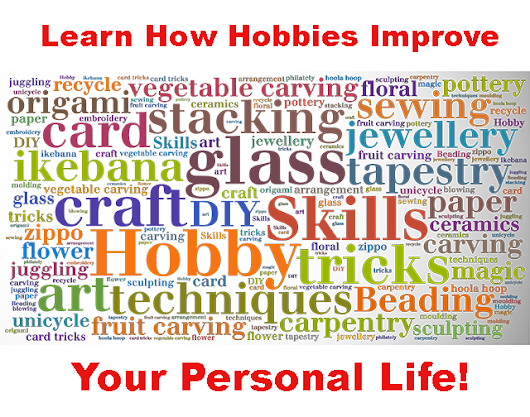 How Hobbies Improve Your Personal Life