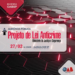 OAB-SP promoverá audiência pública para discutir Projeto de Lei Anticrime