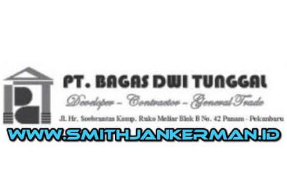 Lowongan Kerja PT. Bagas Dwi Tunggal Pekanbaru Februari 2018