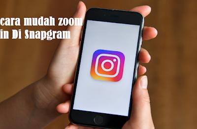 Cara Zoom Di Snapgram Atau Story Instagram Untuk Android Dan Iphone