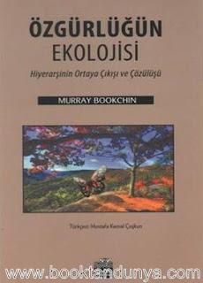 Murray Bookchin - Özgürlüğün Ekolojisi - Hiyearşinin Ortaya Çıkışı ve Çözülüşü