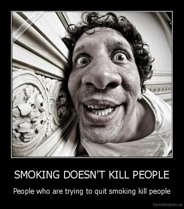 I just quit smoking, and smoked for many years, but found ... |Smoking Withdrawal Meme