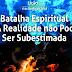 Lição 1- Batalha Espiritual - A Realidade não Pode Ser Subestimada