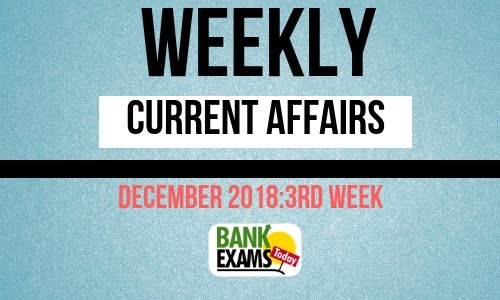 Weekly Current Affairs December 2018: Week III