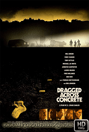 Dragged Across Concrete [1080p] [Latino-Ingles] [MEGA]