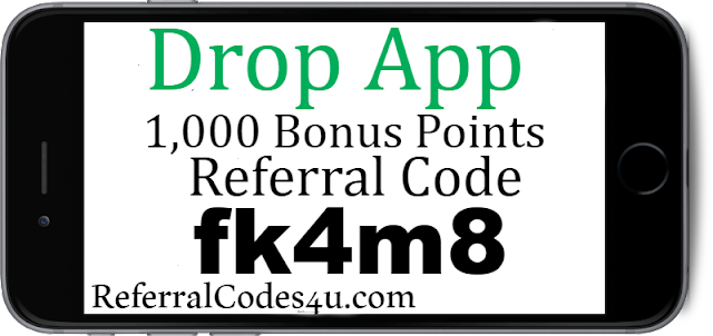 Earn 1,000 bonus points for the Drop App when you enter referral code, Invite Code or Promo Code 2018