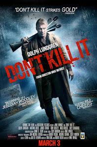 Don't Kill It Poster