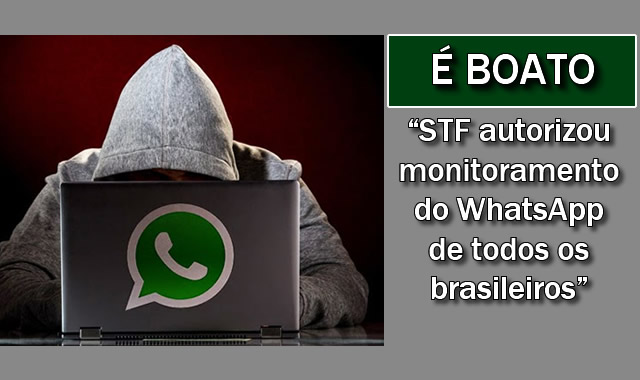 Supremo autoriza monitoramento do WhatsApp (é boato).