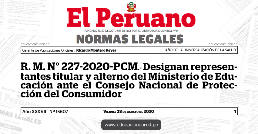 R. M. N° 227-2020-PCM.- Designan representantes titular y alterno del Ministerio de Educación ante el Consejo Nacional de Protección del Consumidor