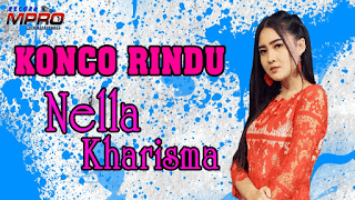Lirik Lagu Konco Rindu - Nella Kharisma