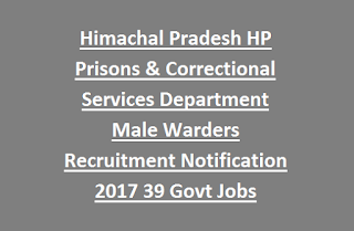 Himachal Pradesh HP Prisons & Correctional Services Department Male Warders Recruitment Notification 2017 39 Govt Jobs