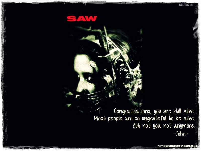 Quote To Remember Saw 2004