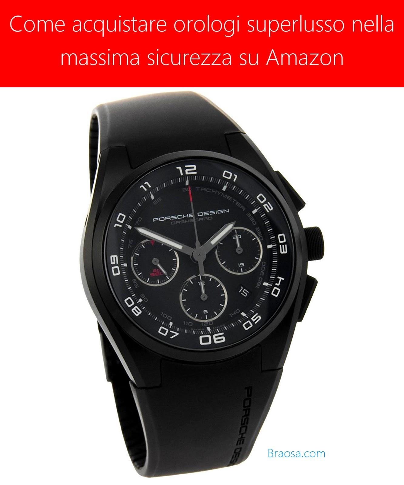 Come acquistare orologi costosissimi di lusso nella massima sicurezza su Amazon