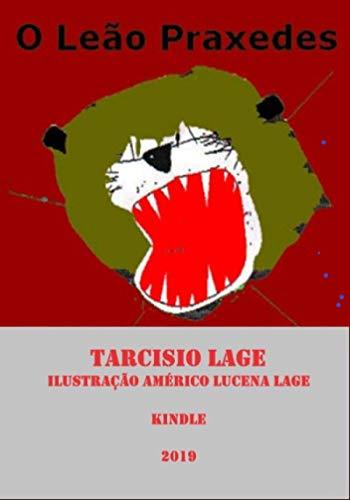 O leão Praxedes - Tarcisio Lage