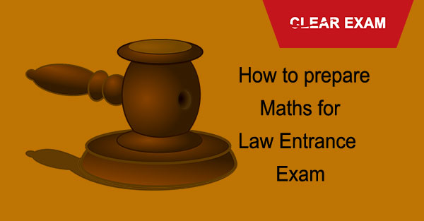 How to prepare Maths for Law Entrance Exam