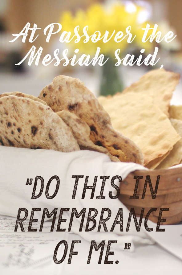 Do this in remembrance of me. - Things the Messiah Said at Passover | Land of Honey