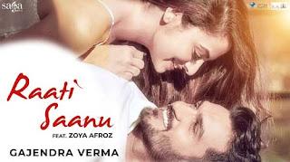 Raati Saanu Song Lyrics | Gajendra Verma | Hindi Song Lyrics
